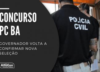 Concurso PC BA (Polícia Civil do Estado da Bahia) contará com 100 vagas para delegado, 100 para escrivão e 800 para agente, que requerem nível superior