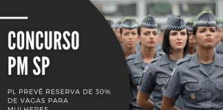 Projeto na Alesp prevê que concurso PM SP (Polícia Militar do Estado de São Paulo) passe a contar com 30% das vagas reservadas para mulheres