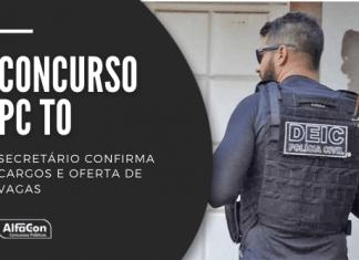 Concurso PC TO (Polícia Civil do Tocantins) contará com uma oferta de 332 vagas, para cargos de nível superior, com iniciais até R$ 13,1 mil