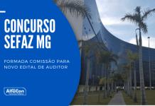 Novo concurso Sefaz MG (Secretaria da Fazenda do Estado de Minas Gerais) terá 317 vagas para auditores. Nível superior e até R$ 30 mil