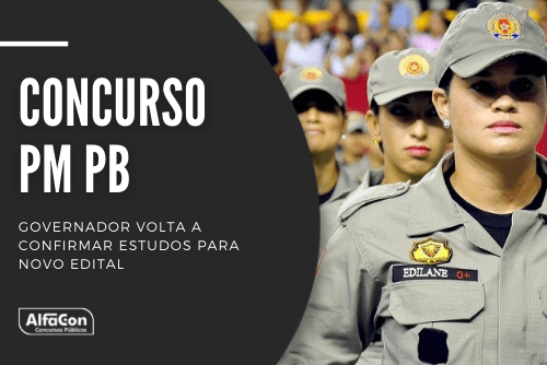 Novo concurso PM PB (Polícia Militar do Estado da Paraíba) deve ocorrer até o próximo ano, para cargos de ensino médio.
