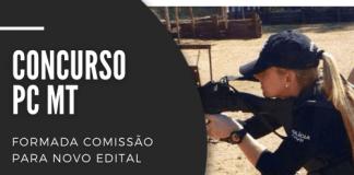 Novo concurso PC MT (Polícia Civil do Mato Grosso) já conta com dotação prevista no orçamento para cargos de nível superior, para investigador, delegado e escrivão