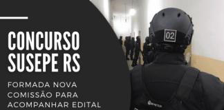 Concurso Susepe (Superintendência de Serviços Penitenciários do Rio Grande do Sul) já conta com comissão formada. Cargos ainda serão confirmados