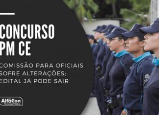 Concurso PM CE (Polícia Militar do Estado do Ceará) será para 50 vagas de oficiais, com exigência de ensino superior e inicial de R$ 6,2 mil