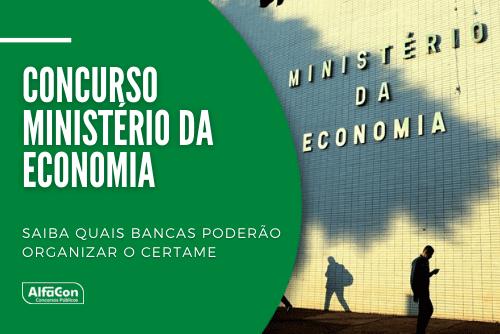 Novo concurso Ministério da Economia será para o preenchimento de 300 vagas, em caráter temporário, para técnicos e analistas, de níveis médio e superior