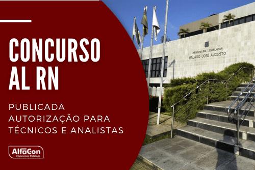 O novo concurso AL RN (Assembleia Legislativa do Rio Grande do Norte) terá 24 vagas para de analista legislativo e 23 para técnico legislativo