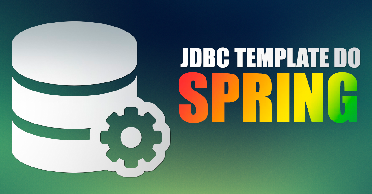 jdbc template in spring - usando jdbctemplate para consultas sql com spring