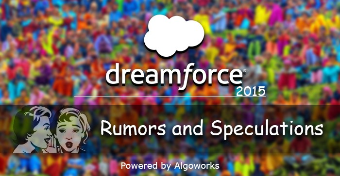 Dreamforce 2015 – Gossips, Rumours and Speculations