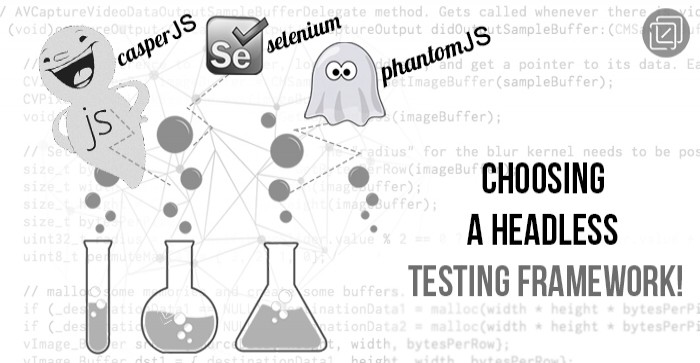 Choosing Automated Testing Frameworks – PhantomJS / CasperJS vs Selenium