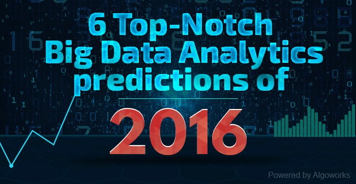 6 Top-Notch Big Data Analytics Predictions Of 2016