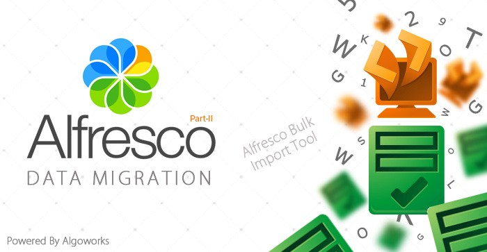 Alfresco Data Migration: All you need to know – Part 2