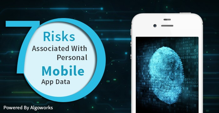 7 Risks Associated With Your Data on Mobile Devices