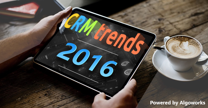 7 CRM Trends Which Will Rattle Traditional Selling In 2016