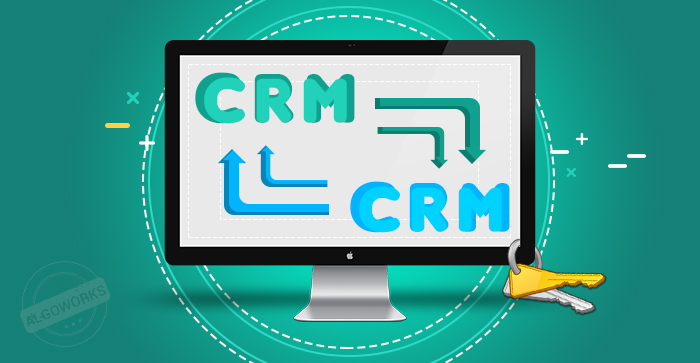 11 Key Considerations While You Are Migrating From One CRM to Another