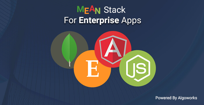 Why MEAN Stack To Build Enterprise Apps?