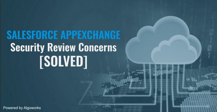 Salesforce AppExchange Security Review Concerns [SOLVED]
