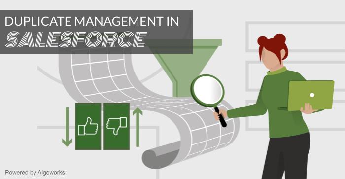 Salesforce Duplicate Management: Dirty Data Handled Well!
