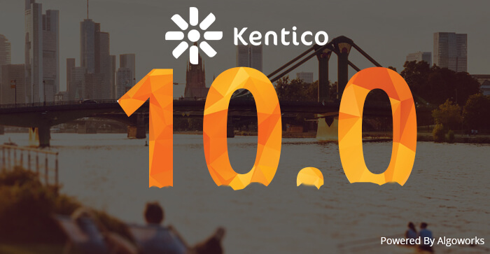 5 Things To Expect From Kentico 10.0 Release