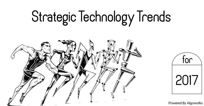 Gartner Speaks On Top Strategic Technology Trends 2017 – Algoworks Reformed