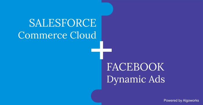 Salesforce Commerce Cloud To Join Hands With Facebook Dynamic Ads
