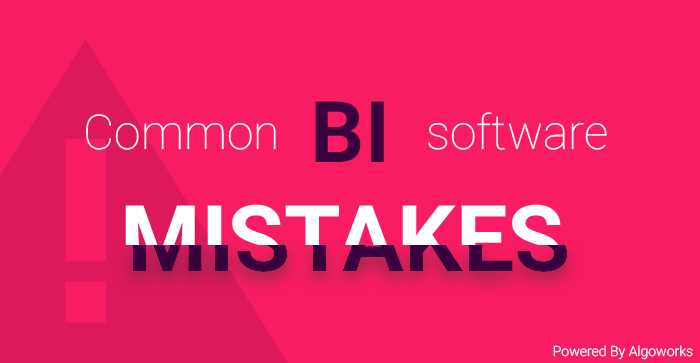 Mistakes To Avoid While Using BI Software Tools