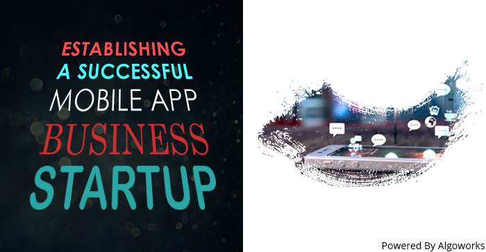 How To Build A Successful Mobile Application For Startup Business?