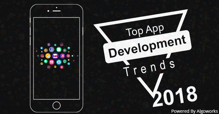 Top 7 Mobile App Development Trends 2018