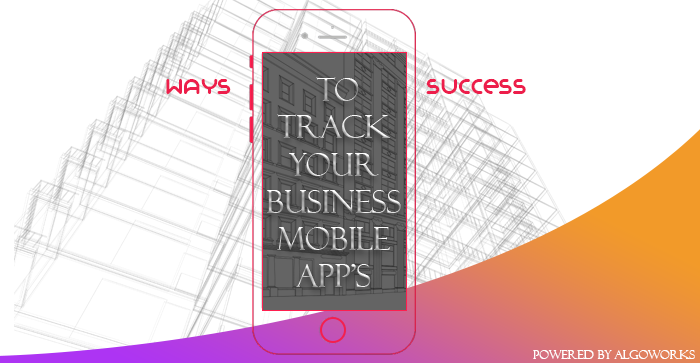 Key Performance Indicators For Mobile App Success