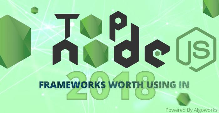 NodeJS #AppDevelopment Frameworks Trending In 2018