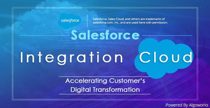 Salesforce Integration Cloud: Accelerating Customer's Digital Transformation