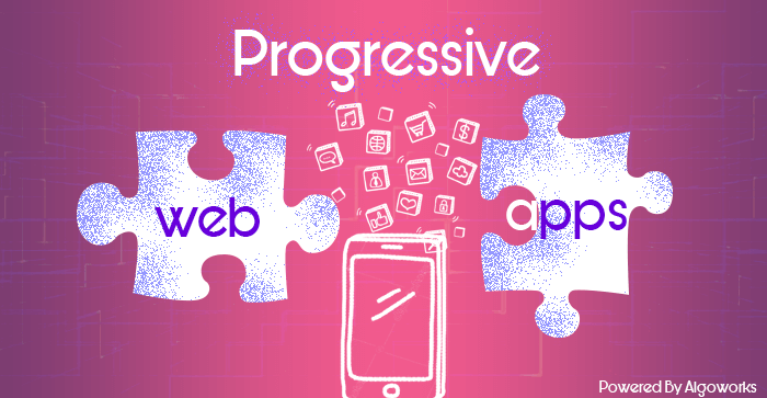 Top 6 Reasons Progressive Web Apps Will Be The Future of Apps