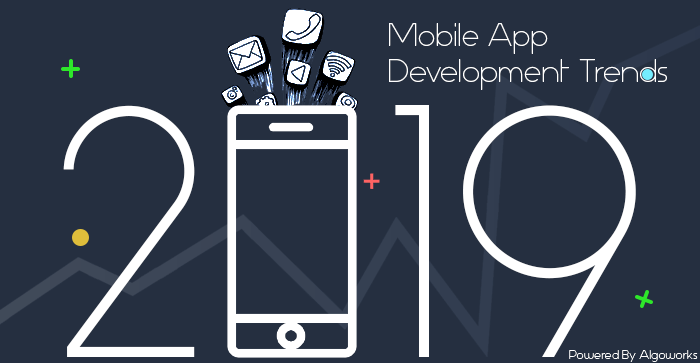 The Next Big Thing In Mobile App Development - Trends 2019