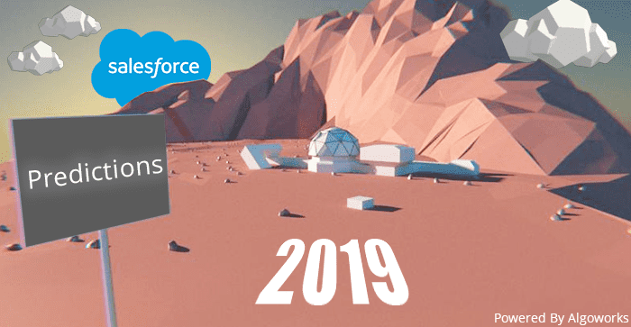 7 Salesforce Predictions To Be Turned Into Reality In 2019