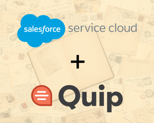 Quip and Service Cloud