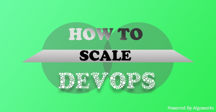 Top 5 Tips from DevOps Experts on Scaling DevOps