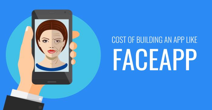 How Much Will It Cost To Build A Photo Editing Application Like FaceApp