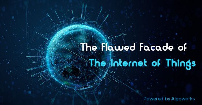 The Flawed Facade of the Internet of Things | An Infographic
