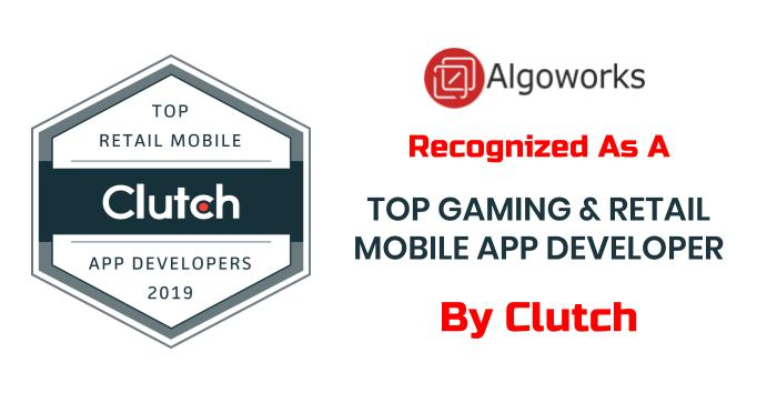 Algoworks Recognized As A Top Gaming & Retail Mobile App Developer By Clutch