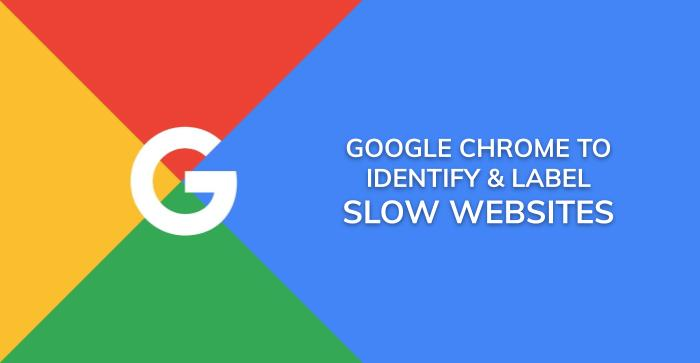 Google Chrome Aims At Identifying Slow Websites