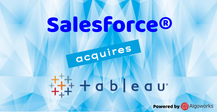 Salesforce Acquires Tableau Software for a Whopping $15.7 Billion!