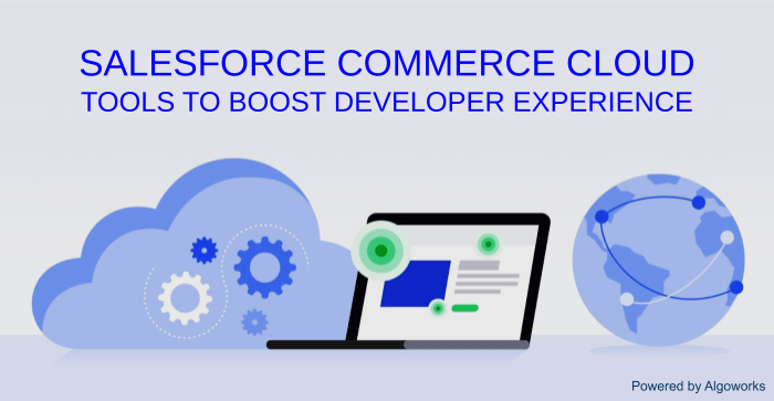 Latest Salesforce Commerce Cloud Tools to Enhance Developer Experience