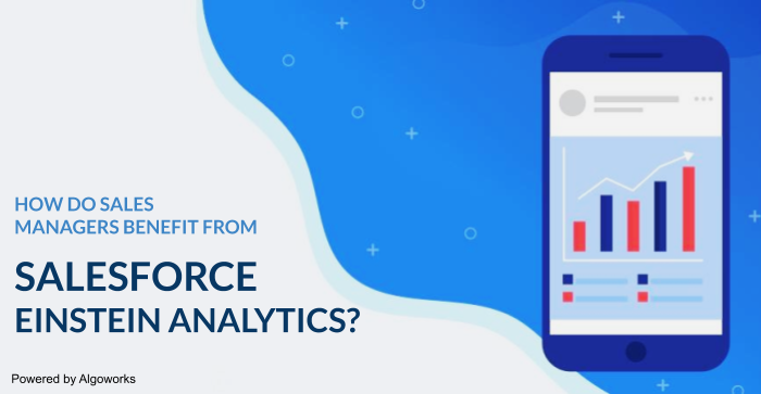 4 Major Advantages of Salesforce Einstein Analytics for Sales Managers