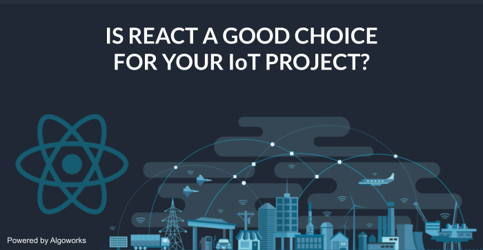 Choosing React for your Next IoT Project: A Smart Move?