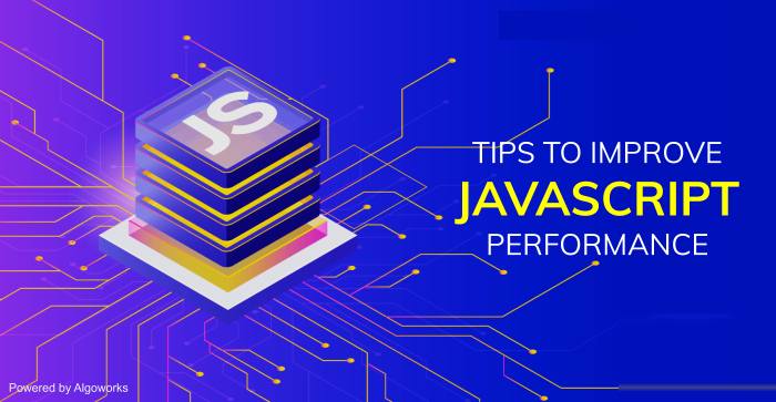 Top JavaScript Performance Improvement Tips to Follow to Ace your Next Development