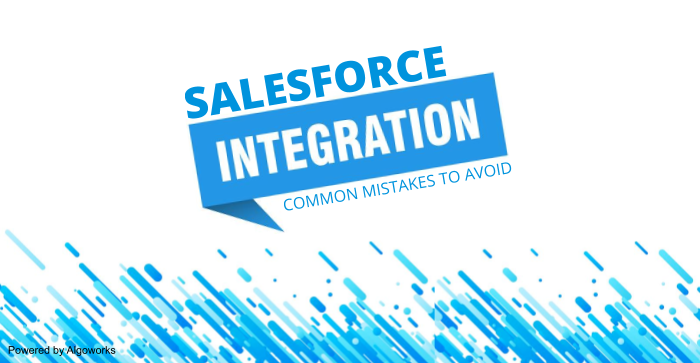 Common Mistakes while Performing Salesforce Integration: What not to do