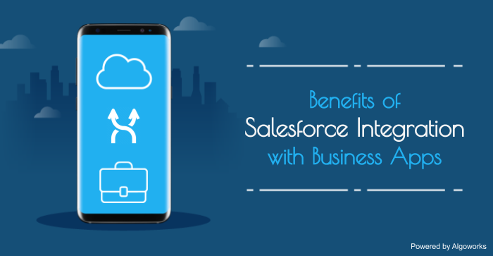 Benefits of Integrating Salesforce with Business Apps