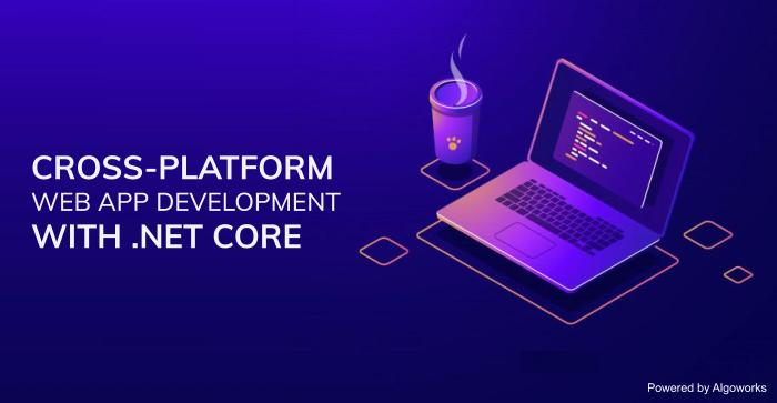 Top Reasons for Enterprises to Build Cross-Platform Web Apps with .Net Core