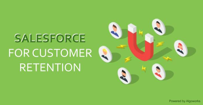 5 Reliable Ways to Retain Customers Using Salesforce