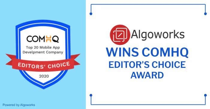 Algoworks Wins ComHQ Award for Top App Development Company 2020