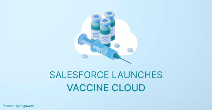 Salesforce Launches Vaccine Cloud, Replaces Work.com for Vaccines